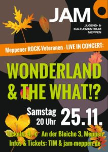 25.11.2017: THE WHAT!? & Wonderland