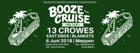 06.06.2018: Boooze Cruise Pre Fest Meppen with 13 Crowes and more