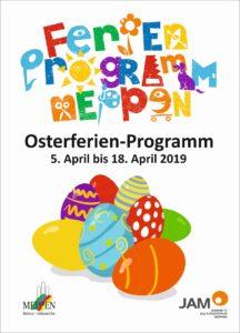 5.-18.4.2019: Osterferienprogramm im JAM! Jetzt anmelden!