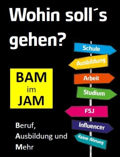 6.2.2020: BAM im JAM: Berufsinfo für Jugendliche